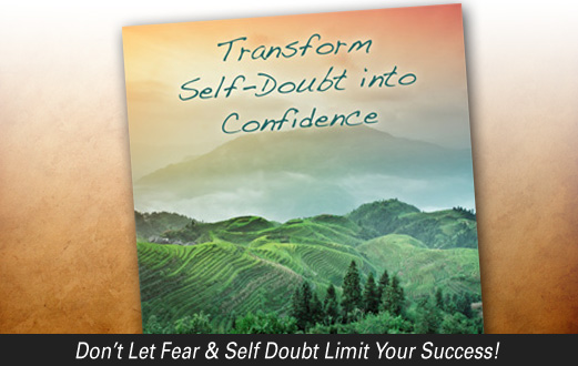 Transform Self-Doubt Into Confidence
