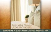 Sleep Well Tonight, Luxury Hotel